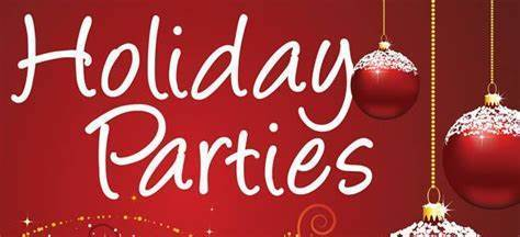 Holiday Parties Friday 12/20 at 1:00 p.m.